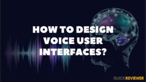 How to Design Voice User Interfaces
