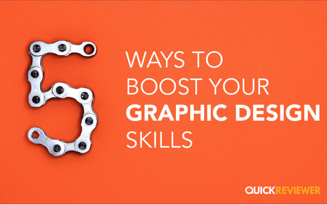 5 Best Ways to Boost Your Graphic Design Skills