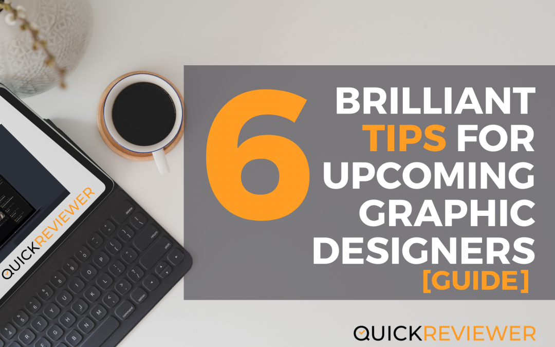 6 Brilliant tips for upcoming Graphic designers