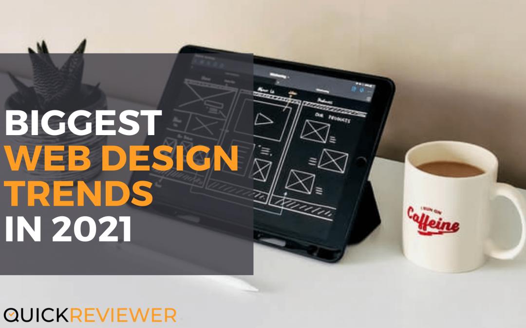 The Biggest Web Design Trends in 2021